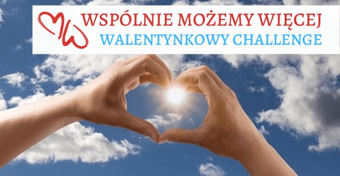 Walentynkowy challenge
